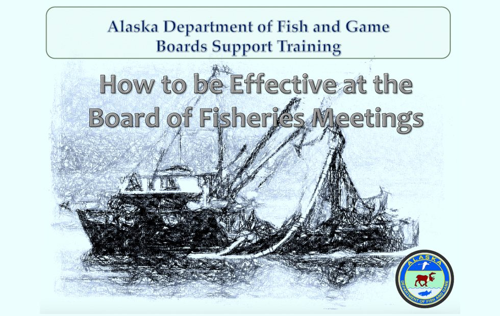 How to be Effective at the Board of Fisheries Meeting